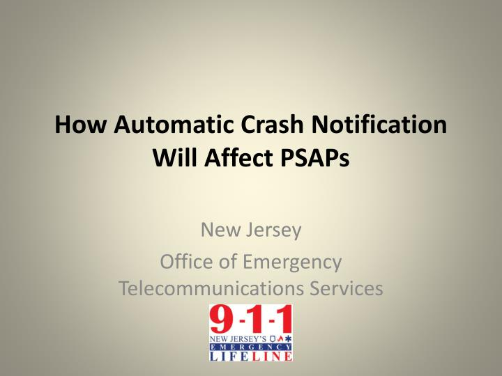 how automatic crash notification will affect psaps n.