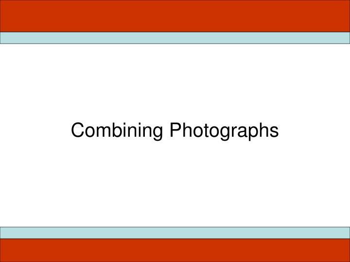 Combining Photographs