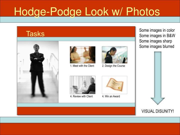 Hodge-Podge Look w/ Photos