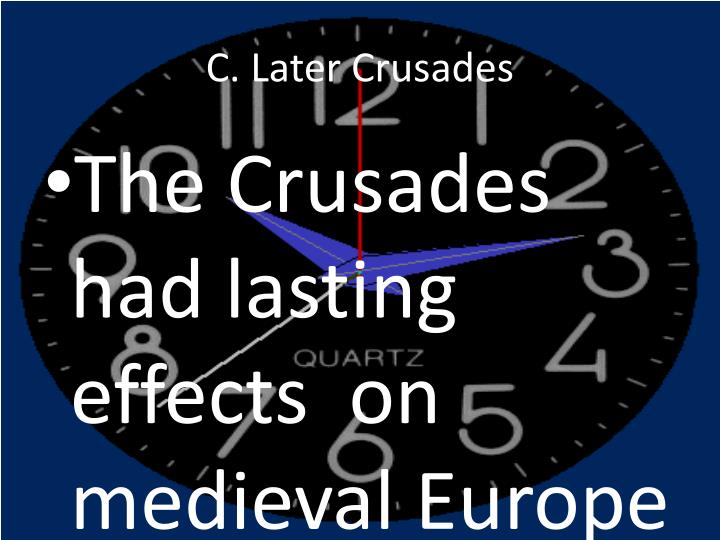 C. Later Crusades