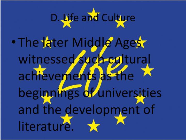 D. Life and Culture