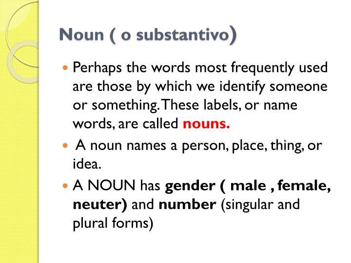 Noun o substantivo