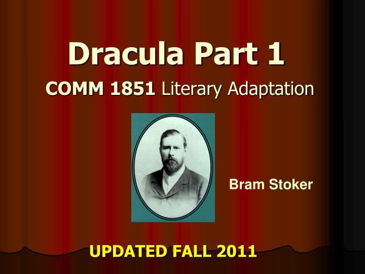 dracula part 1 comm 1851 literary adaptation n.