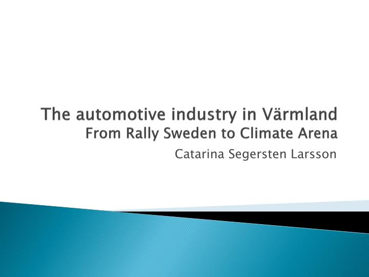 the automotive industry in v rmland from rally sweden to climate arena n.