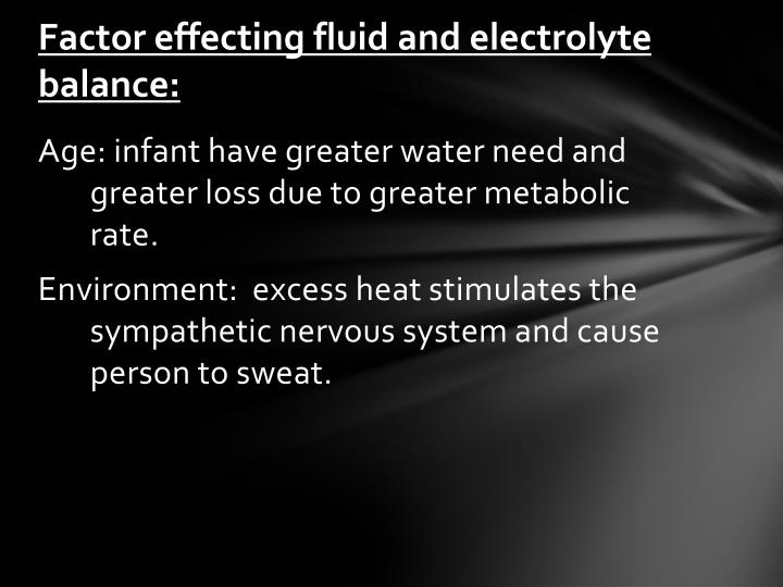 Factor effecting fluid and electrolyte balance: