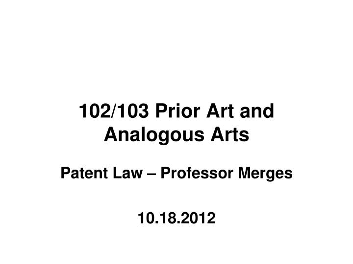 102 103 prior art and analogous arts n.