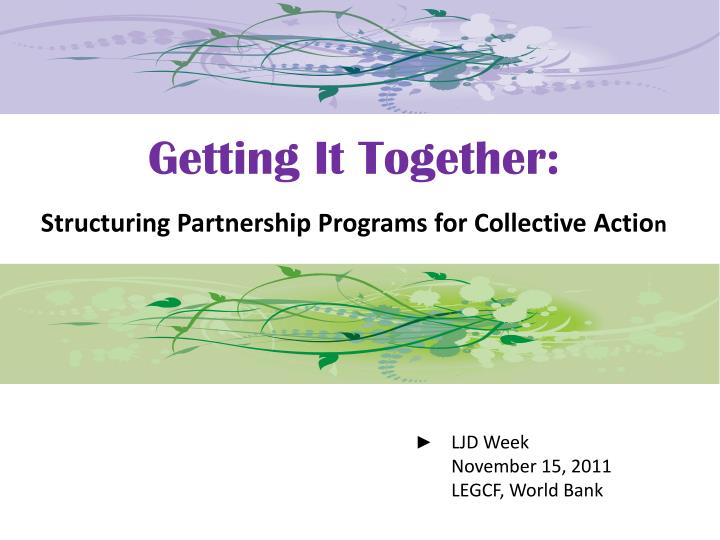 getting it together structuring partnership programs for collective actio n n.