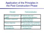 application of the principles in the post construction phase