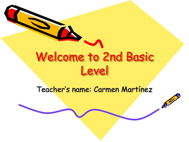 welcome to 2nd basic level n.