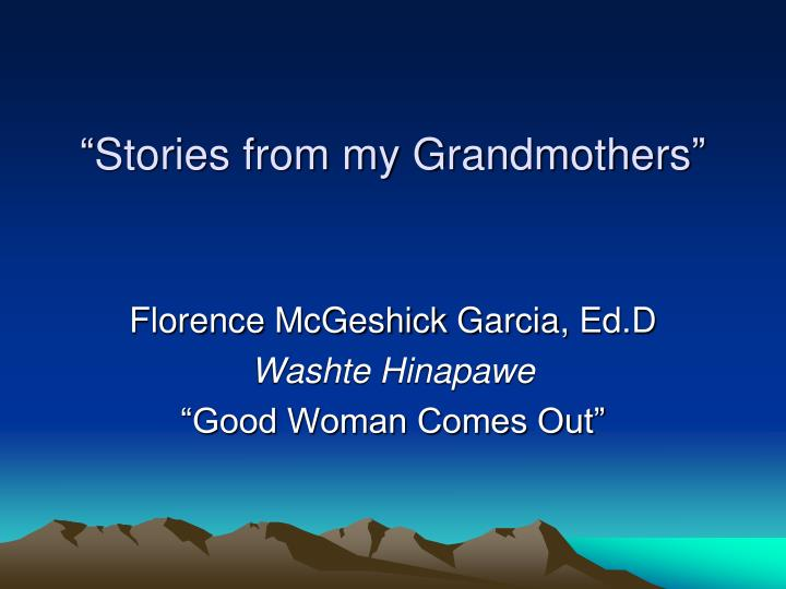 Stories from my grandmothers