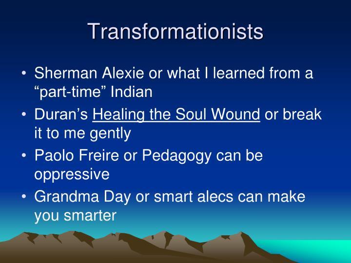 Transformationists