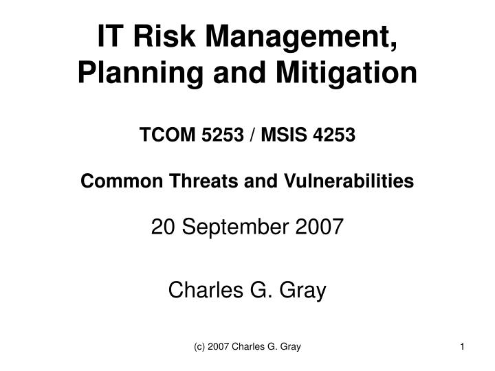 it risk management planning and mitigation tcom 5253 msis 4253 common threats and vulnerabilities n.
