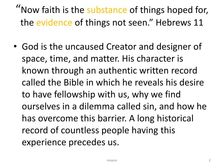 Now faith is the substance of things hoped for the evidence of things not seen hebrews 11