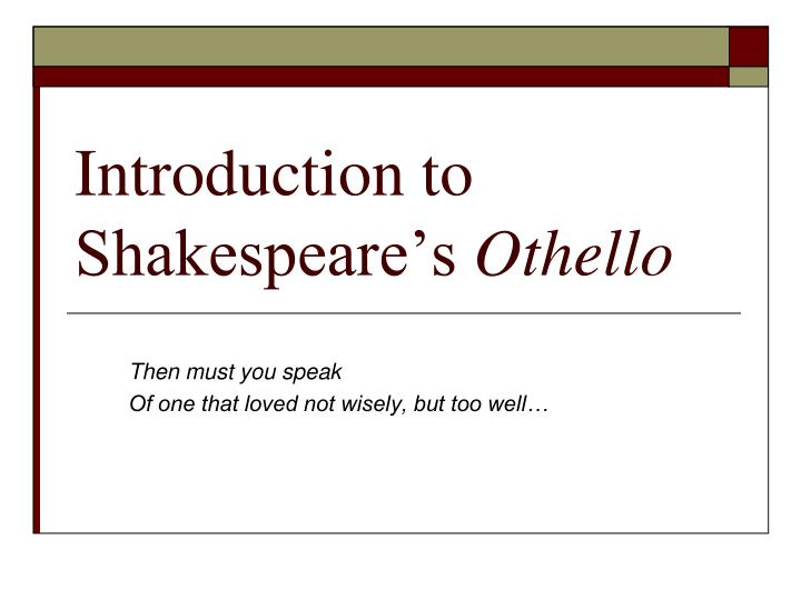 introduction to shakespeare s othello n.