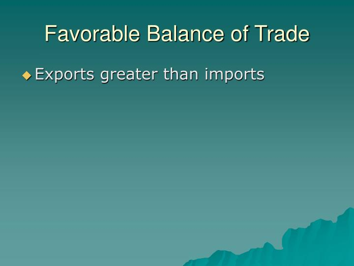 Favorable Balance of Trade