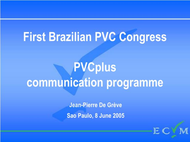 first brazilian pvc congress pvcplus communication programme n.