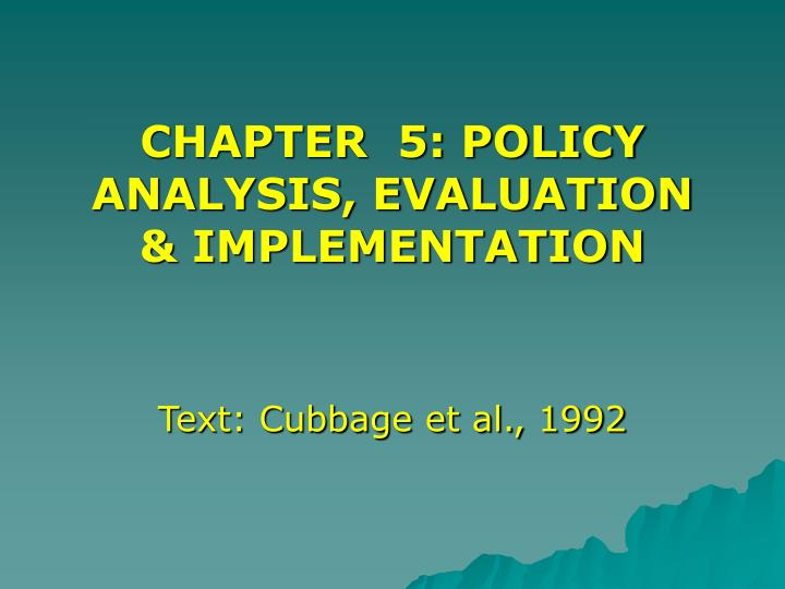 chapter 5 policy analysis evaluation implementation n.