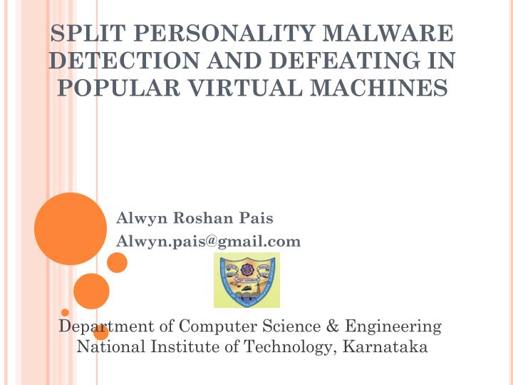 split personality malware detection and defeating in popular virtual machines n.