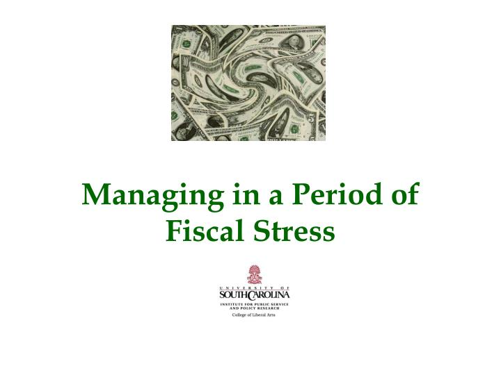 managing in a period of fiscal stress n.