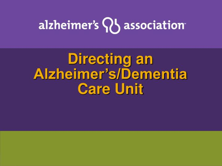 unit 21 dementia Director for an existing alzheimer's and dementia special care unit at the time of adoption of this rule are exempt 6/14/2011 12:53:21 pm.