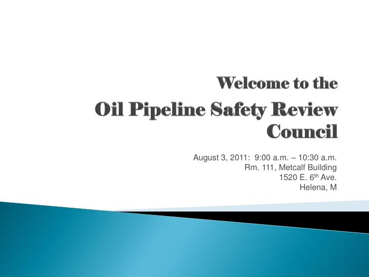 welcome to the oil pipeline safety review council n.