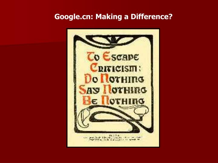 Google.cn: Making a Difference?