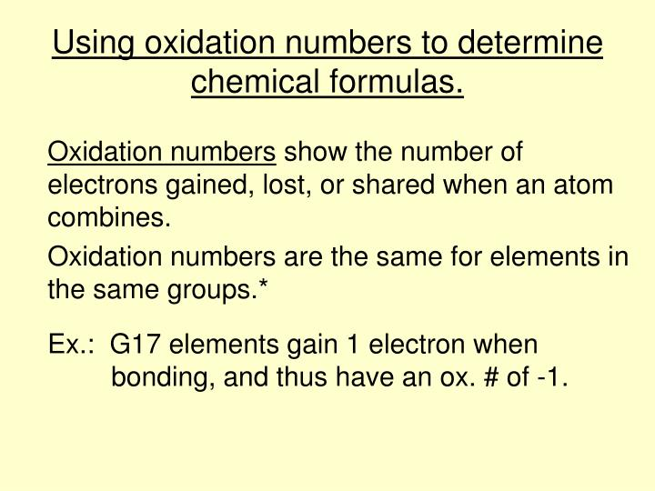 Using oxidation numbers to determine chemical formulas.