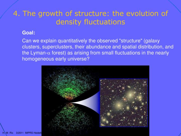 4. The growth of structure: the evolution of density fluctuations