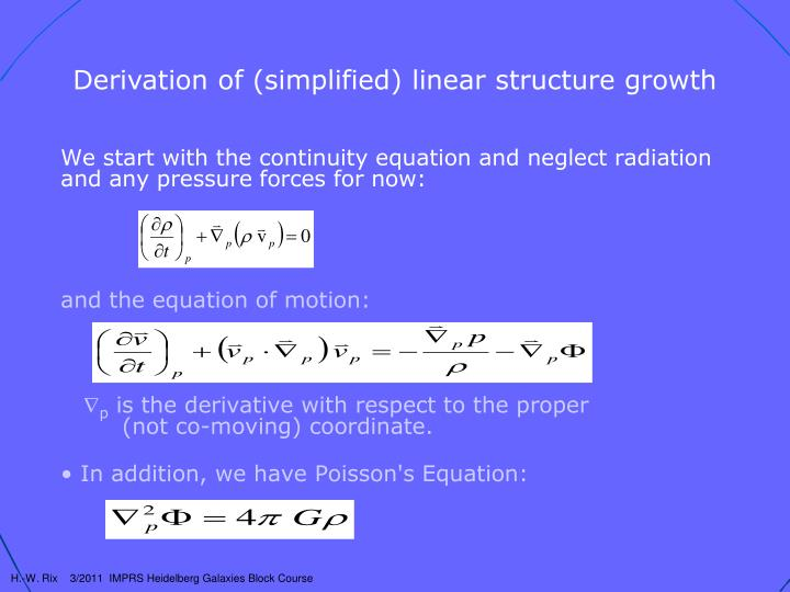 We start with the continuity equation and neglect radiation and any pressure forces for now:
