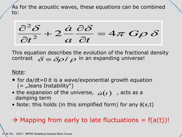 As for the acoustic waves, these equations can be combined to: