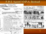 f b i agent o p a instead