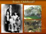 tragic childhood