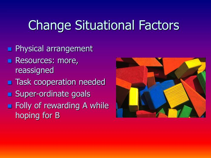 Change Situational Factors