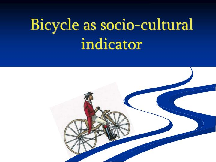 bicycle as socio cultural indicator n.