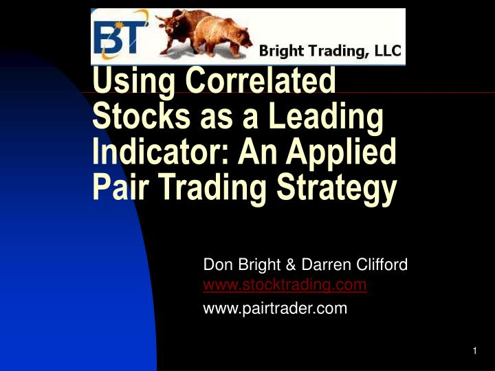 using correlated stocks as a leading indicator an applied pair trading strategy n.