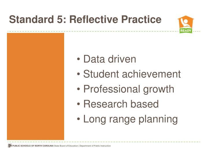 Standard 5: Reflective Practice