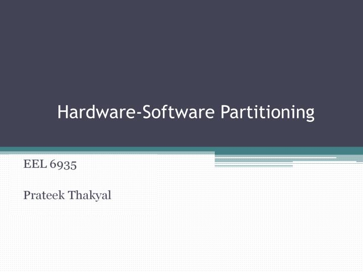 hardware software partitioning n.