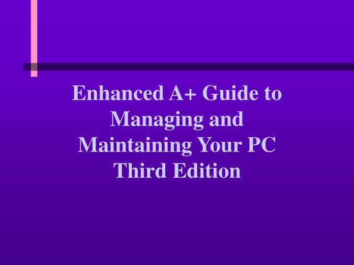 enhanced a guide to managing and maintaining your pc third edition n.