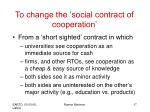 to change the social contract of cooperation