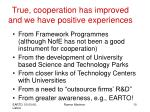 true cooperation has improved and we have positive experiences
