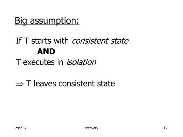Big assumption:
