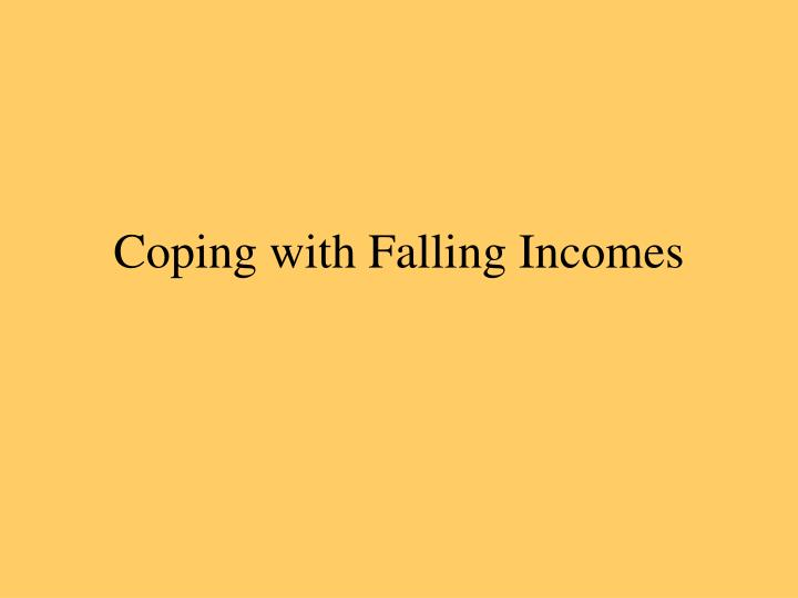 coping with falling incomes n.