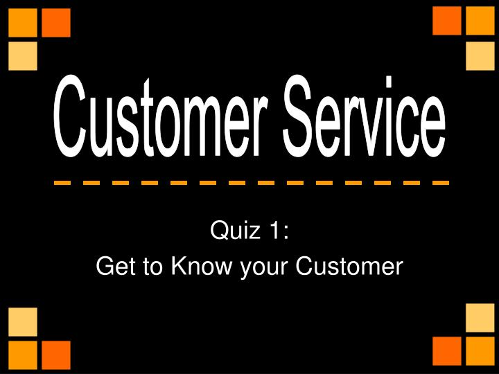 quiz 1 get to know your customer n.