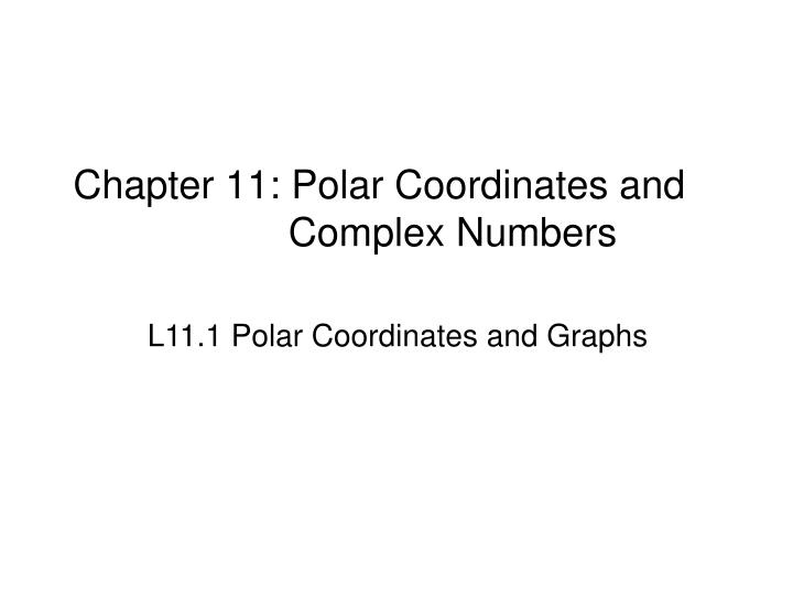 Chapter 11: Polar Coordinates and