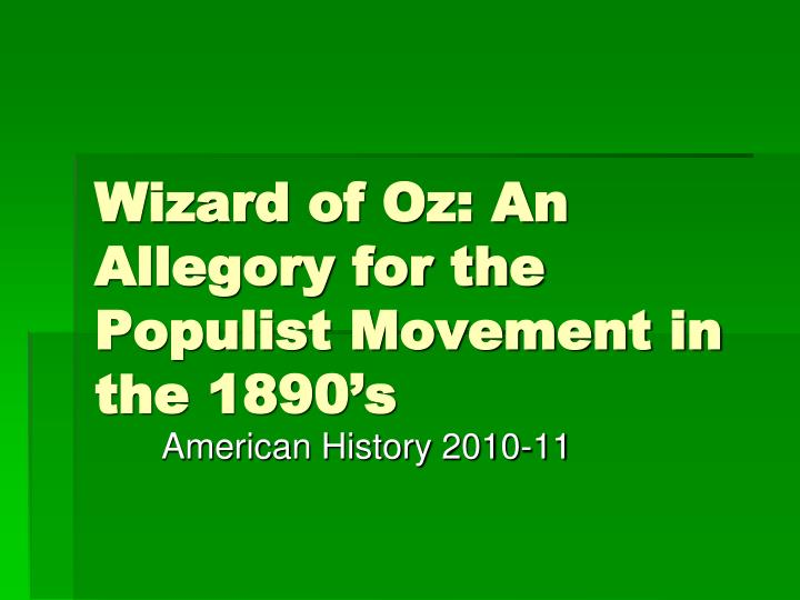 wizard of oz an allegory for the populist movement in the 1890 s n.
