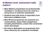 at masters level assessment really matters