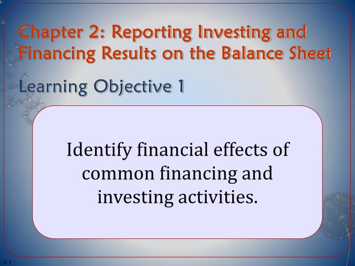 chapter 2 reporting investing and financing results on the balance sheet learning objective 1 n.