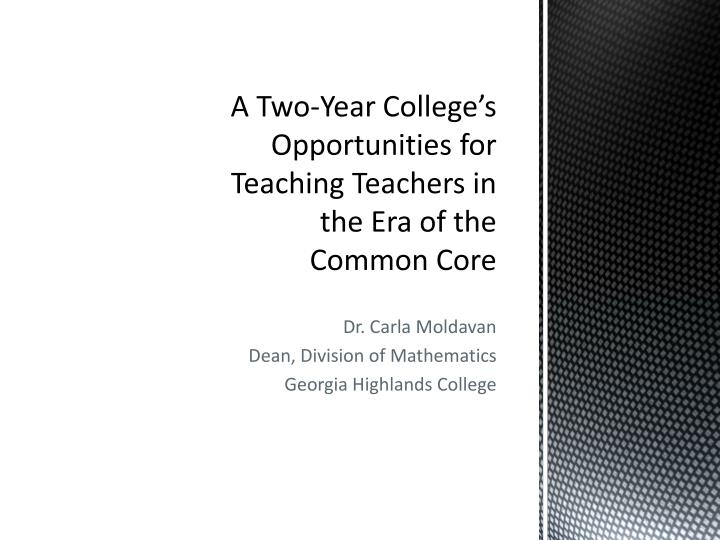 A two year college s opportunities for teaching teachers in the era of the common core