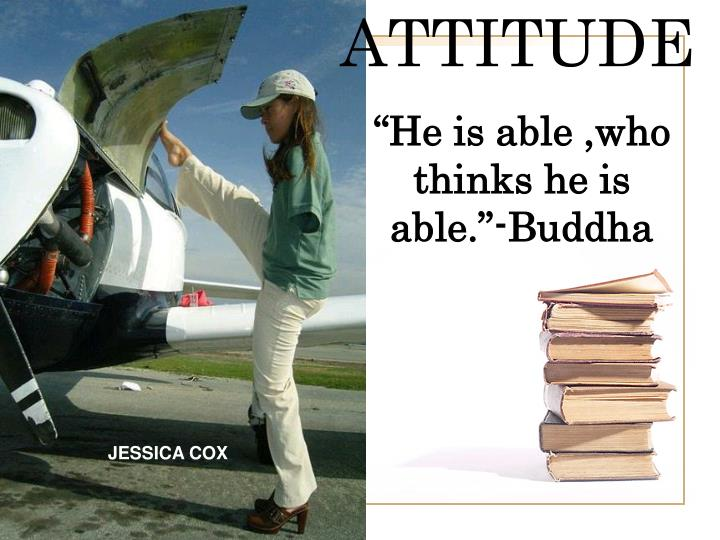 """He is able ,who thinks he is able.""-Buddha"