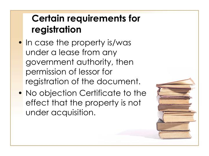 Certain requirements for registration
